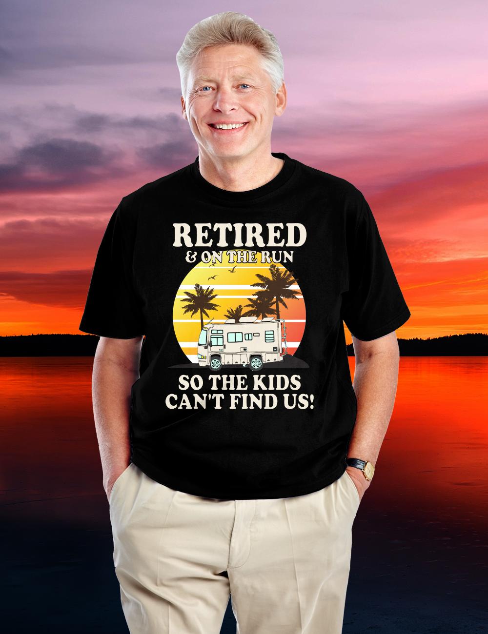 RV T Shirts RETIRED & ON THE RUN! T-Shirt