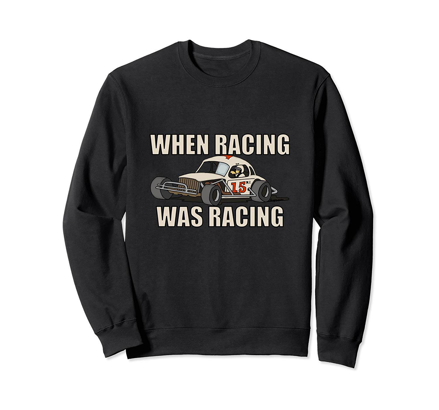 Stock Car Shirt RACING WAS RACING White Coupe racing gift sweatshirt