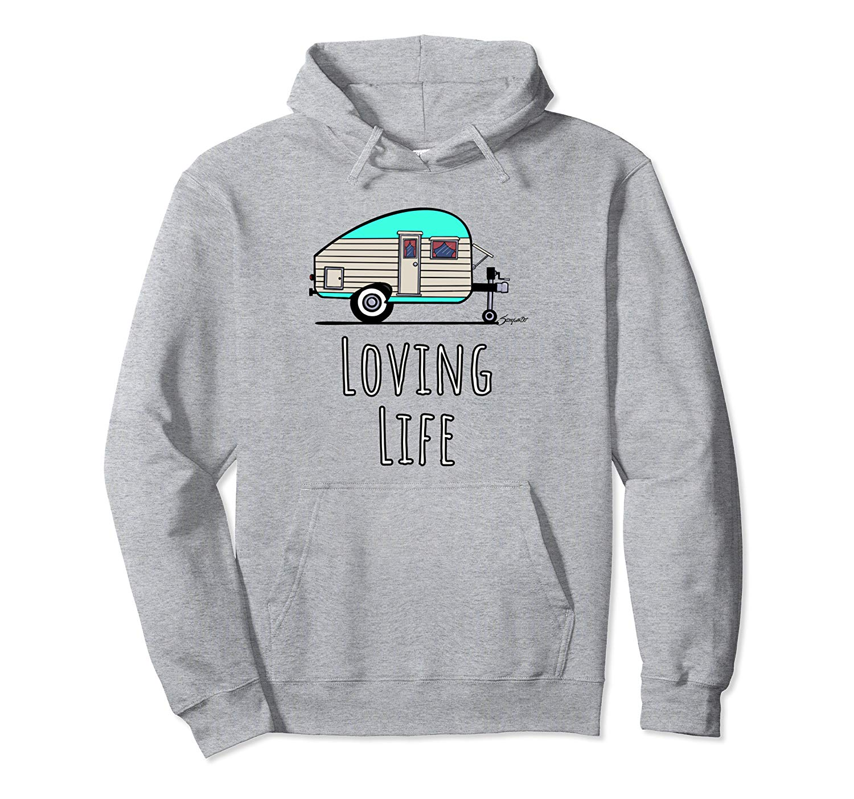Camping Life Tshirt Vintage Camper LOVING LIFE hoodies
