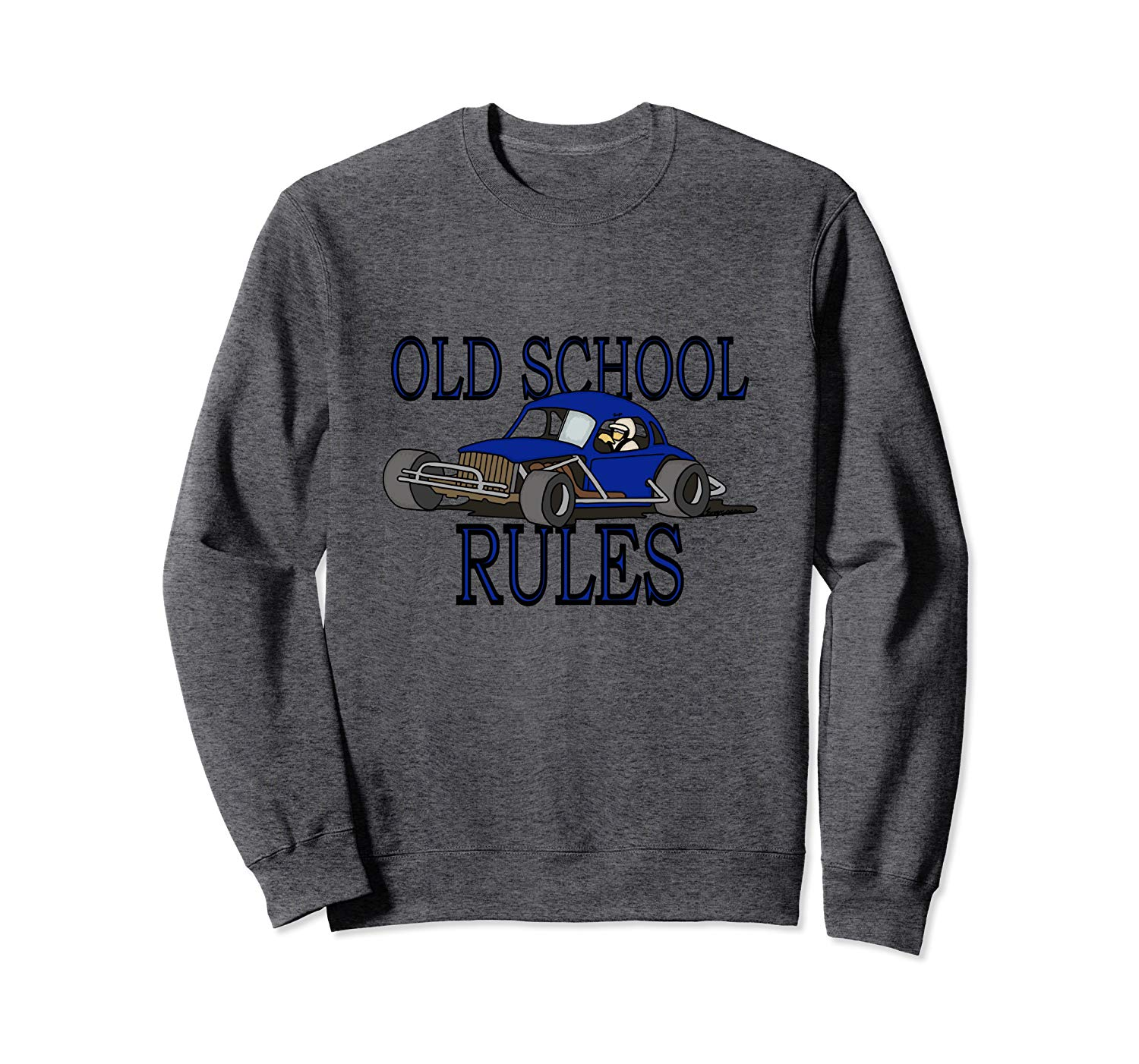 Stock Car Shirt OLD SCHOOL RULES Blue coupe racing gift sweatshirt