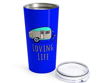 Vintage Camper LOVING LIFE Tumbler 20oz