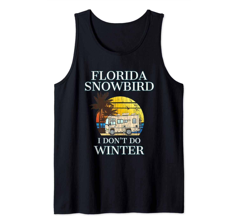 Florida Snowbird  I DON'T DO WINTER Tank Tup