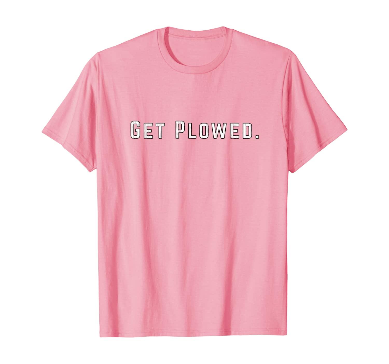NHPIAT GET PLOWED 2-side T-Shirt