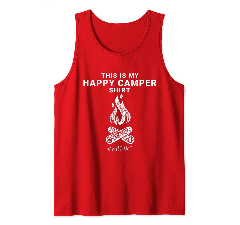 NHPIAT THIS IS MY HAPPY CAMPER SHIRT #NHPIAT Tank Top
