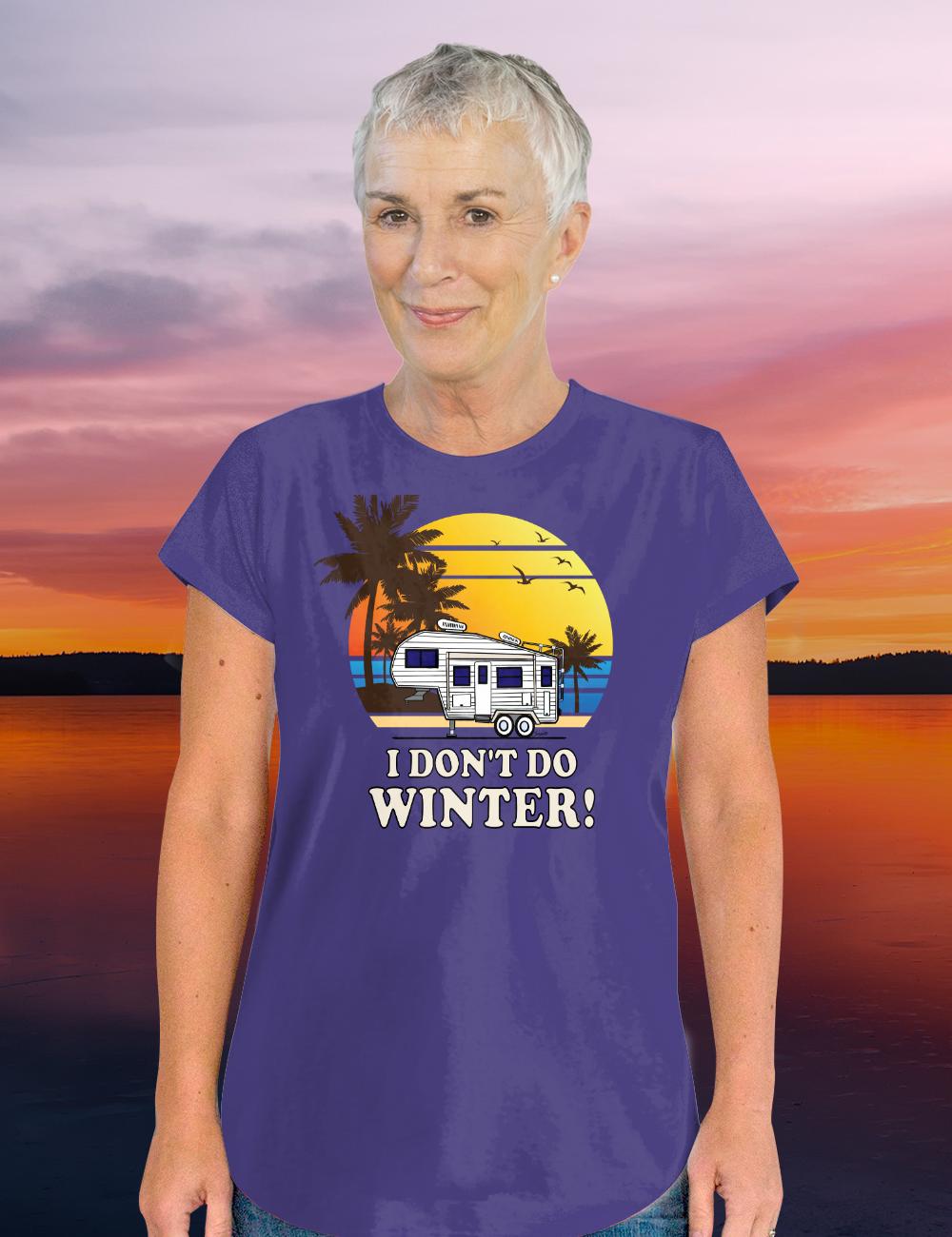 5th wheel I DON'T DO WINTER Snowbird T-Shirt