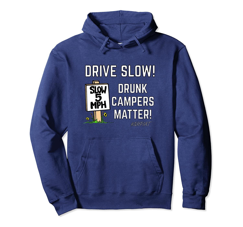 NHPIAT DRIVE SLOW! Drunk Campers Matter! #NHPIAT Hoodie