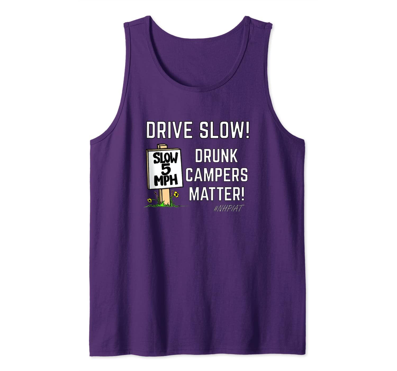 NHPIAT DRIVE SLOW! Drunk Campers Matter! #NHPIAT Tank Top