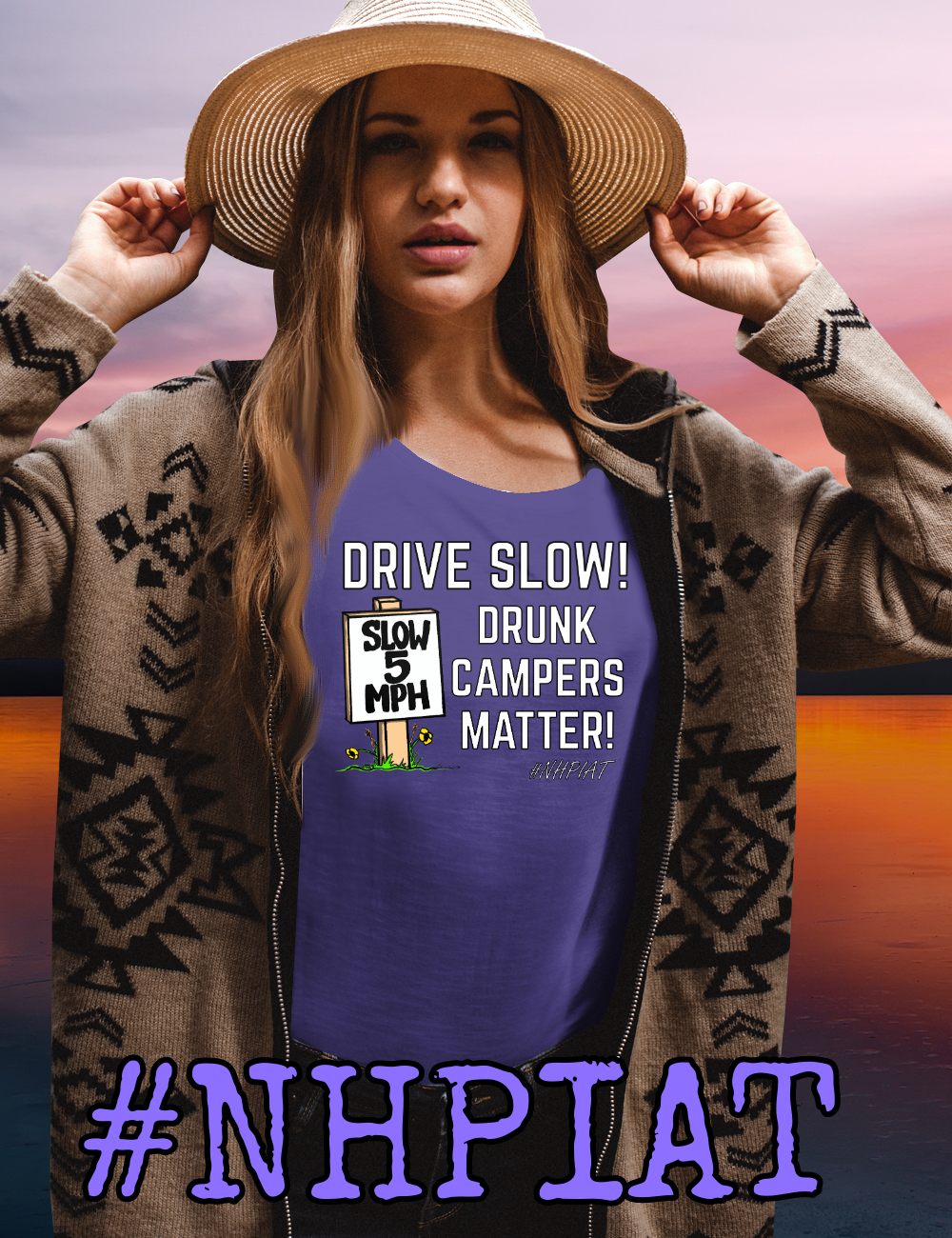 NHPIAT DRIVE SLOW! Drunk Campers Matter! #NHPIAT T-Shirt
