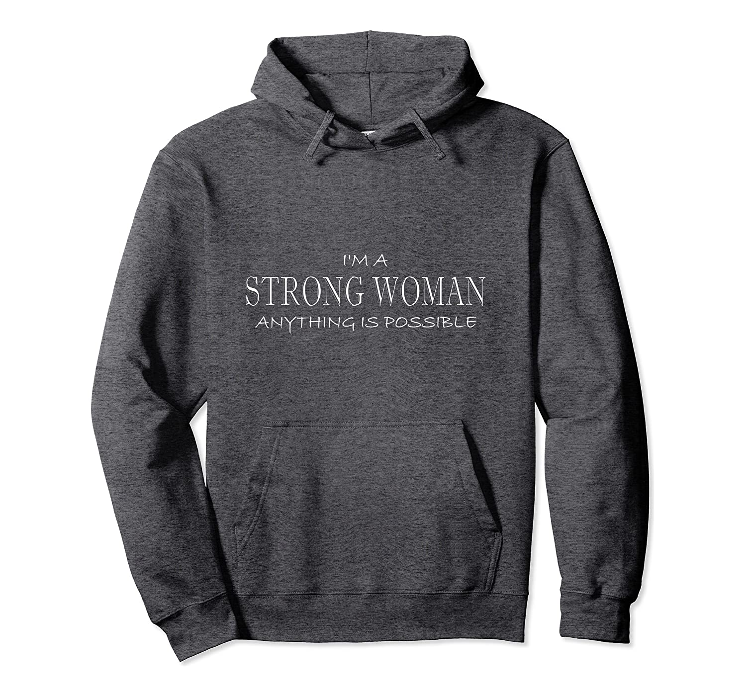 STRONG WOMAN Anything Is Possible anti sexism oppression Hoodie