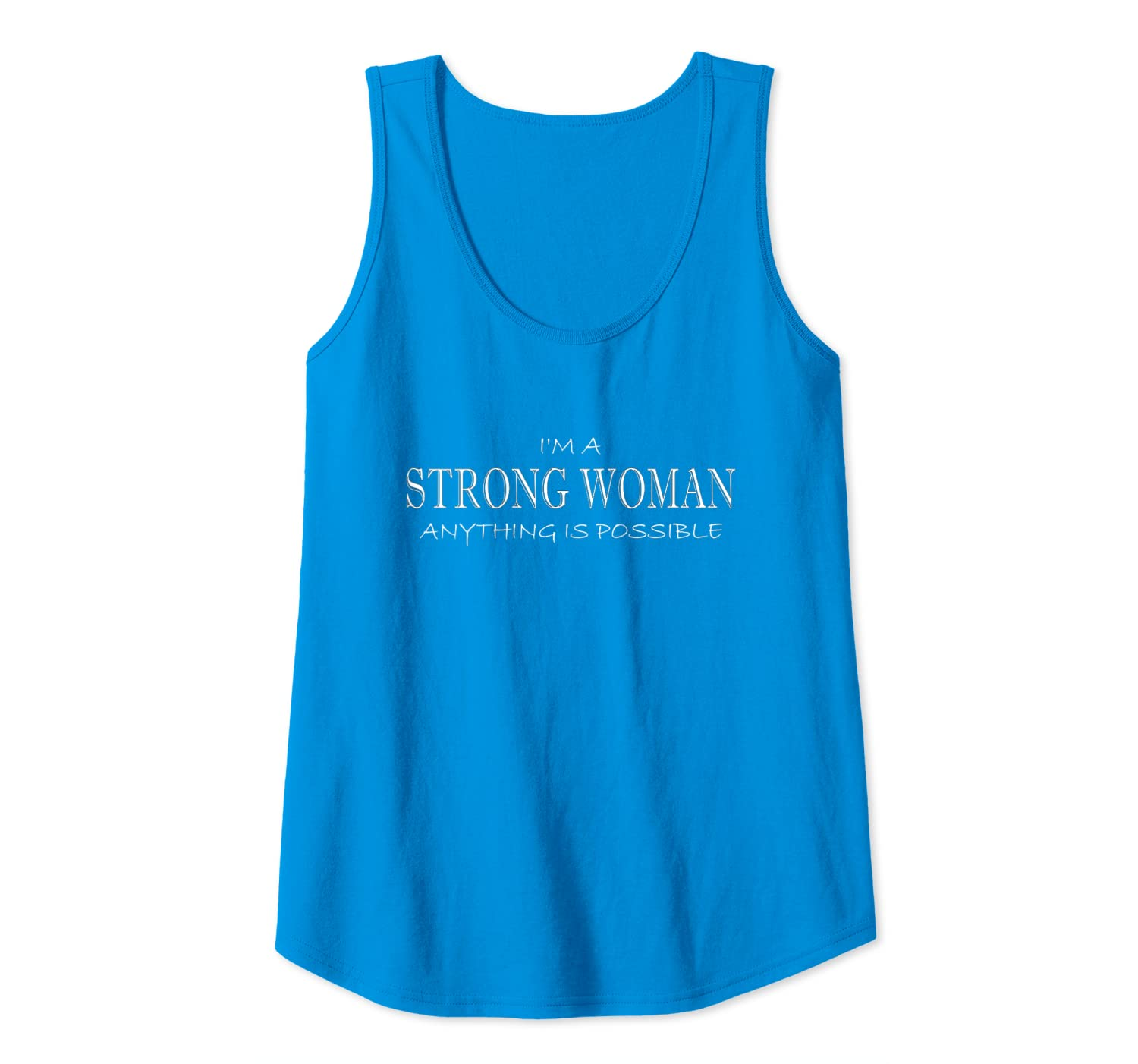 STRONG WOMAN Anything Is Possible anti sexism oppression Tank Top