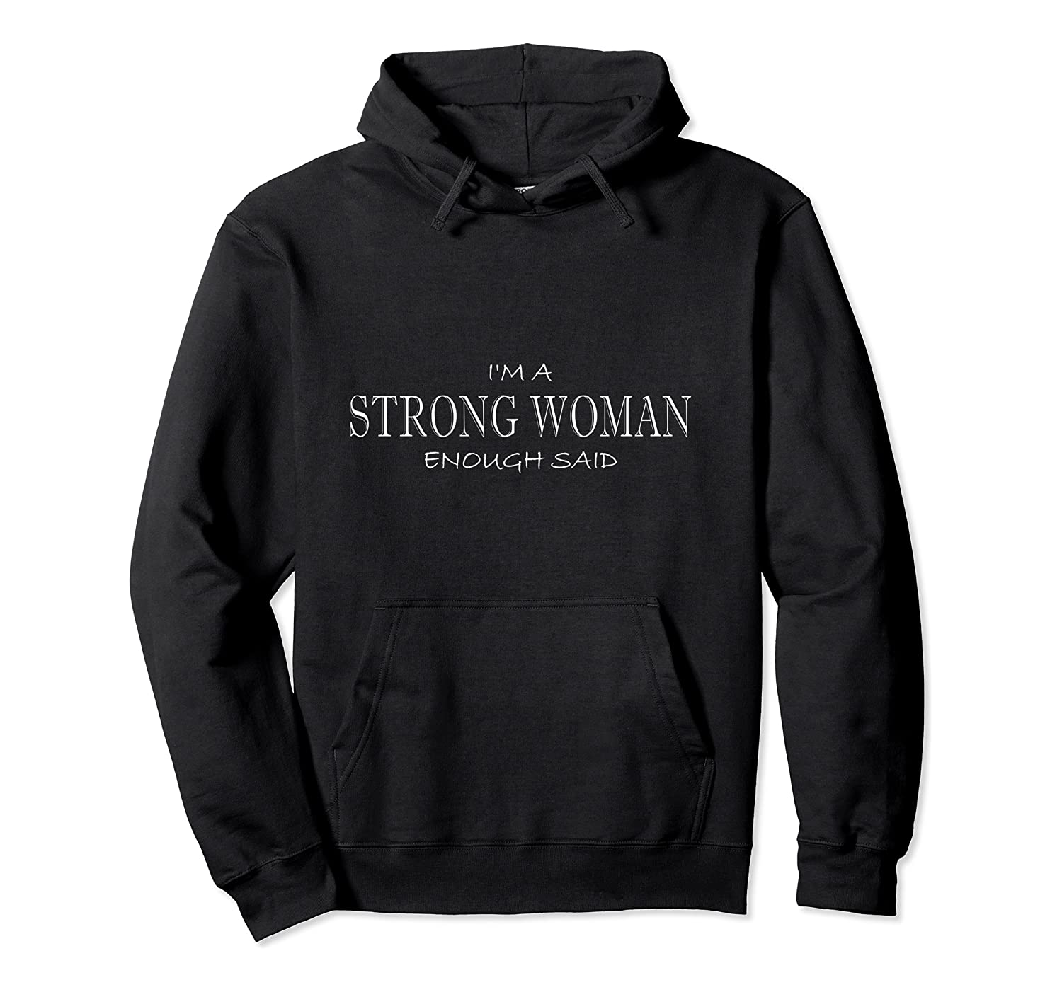 STRONG WOMAN Enough Said anti sexism oppression Hoodie