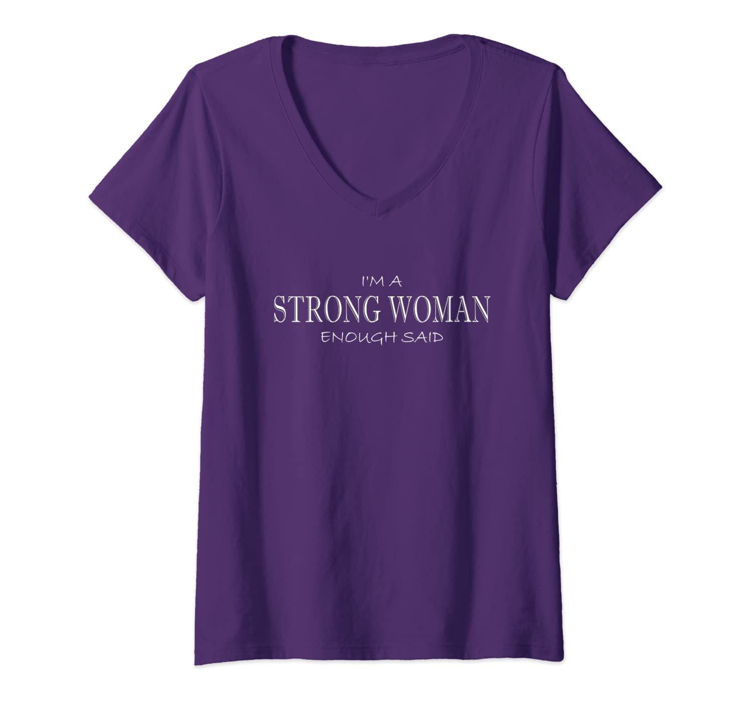 STRONG WOMAN Enough Said anti sexism oppression V-neck