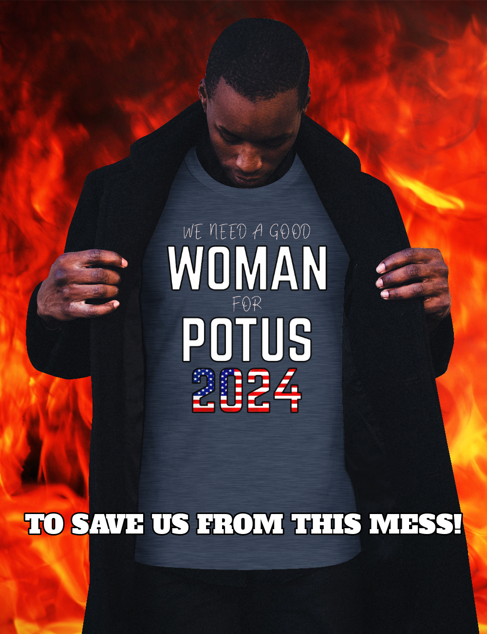 WE NEED A GOOD WOMAN FOR POTUS 2024 T-shirt