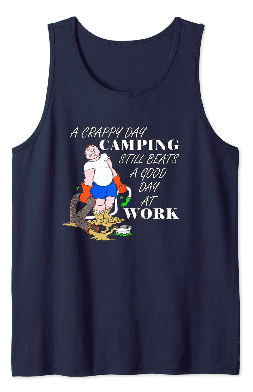 A Crappy Day Camping Still Beats A Good Day At Work Tank Top